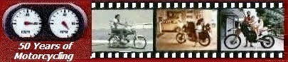 50 Years of Motorcycling: histories,trips and photos.